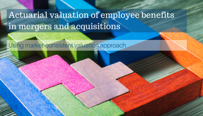 actuarial valuation of pension in mergers and acquisitions